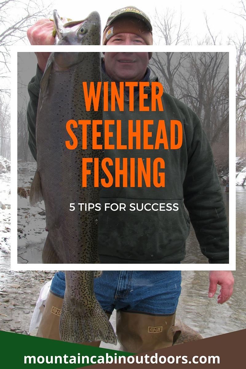 Winter Steelhead Fishing- 5 Tips for Success   Mountain Cabin Outdoors   http://mountaincabinoutdoors.com/winter-steelhead-fishing/