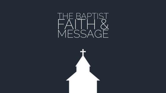 The Baptist Faith & Message