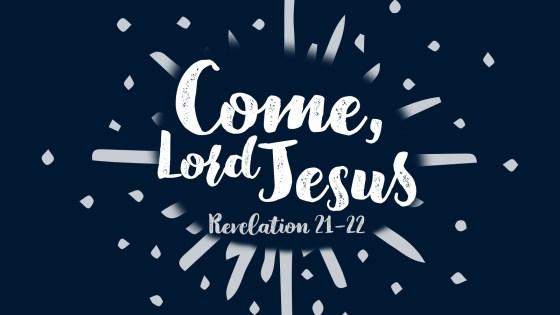 Come, Lord Jesus