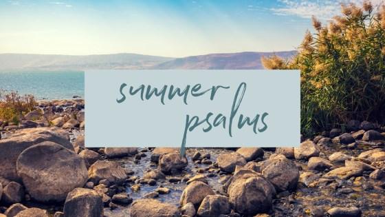 Summer Psalms 2021