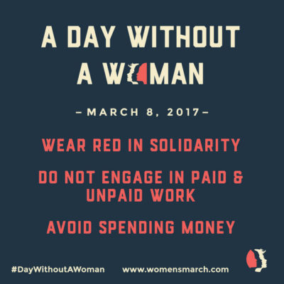 "Women's March Organizers Promoting ""A Day Without A Women"" Tomorrow!"