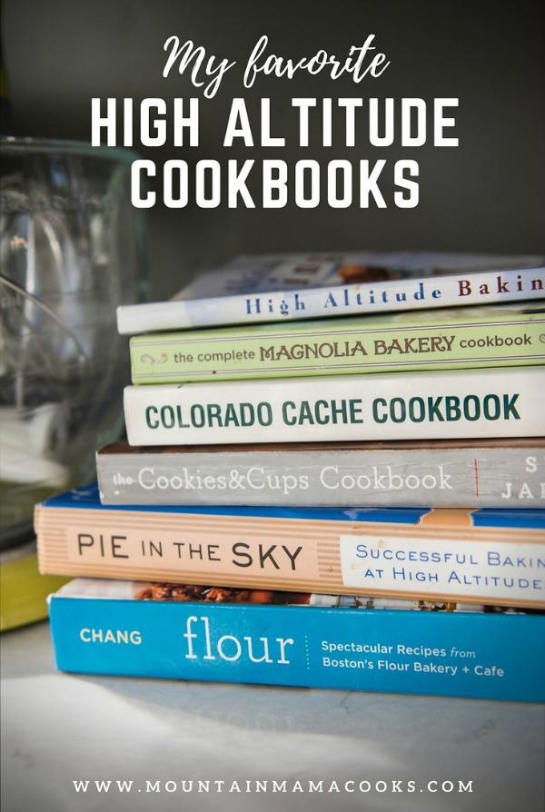 High Altitude Baking Cookbooks | mountainmamacooks.com