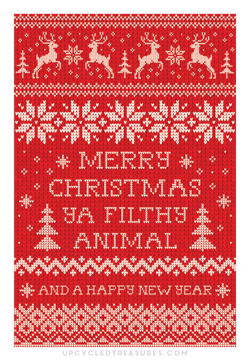 """Take a look at these awesome FREE Printable Christmas Cards with the quote """"Merry Christmas Ya Filthy Animal"""""""