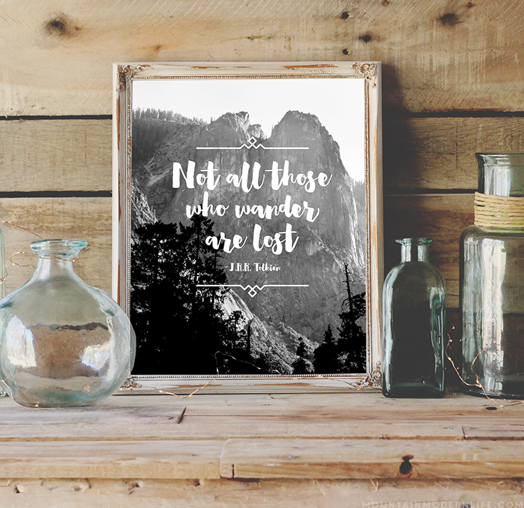 FREE Printable Not All Those Who Wander Are Lost. J.R.R. Tolkien's quote rings true for many of us. MountainModernLife.com