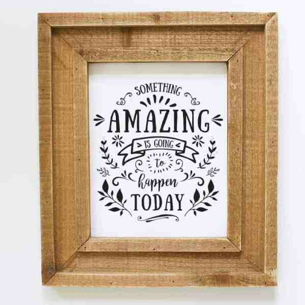 Something Amazing is Going to Happen Today Printable | MountainModernLife.com