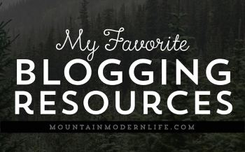 Favorite Blogging Resources | MountainModernLife.com