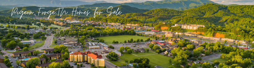 Pigeon Forge Homes for Sale