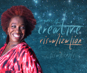 Creative Visualization With Lisa Nichols