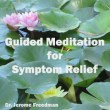 Guided Meditation for Symptom Relief