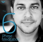 6 phase meditation by Vishen Lakhiani