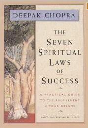 Seven Spiritual Laws - Deepak Chopra