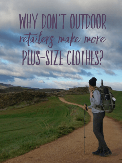 Why don't outdoor companies make more plus-sized clothes?