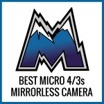 best micro four thirds mirrorless
