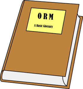 ORM A Basic Glossary of Terms