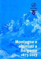 """Il catalogo della mostra """"Montagna e alpinisti a Bergamo 1873 – 2013"""". Nella home page il Palamonti, sede del Cai in città."""