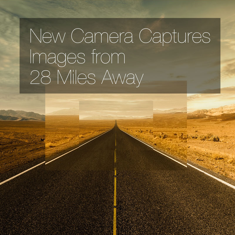 new-camera-captures-photos-28-miles-away