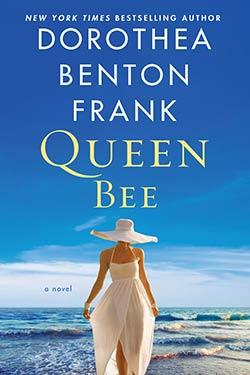 Queen Bee book cover. By Dorothea Benton Frank.