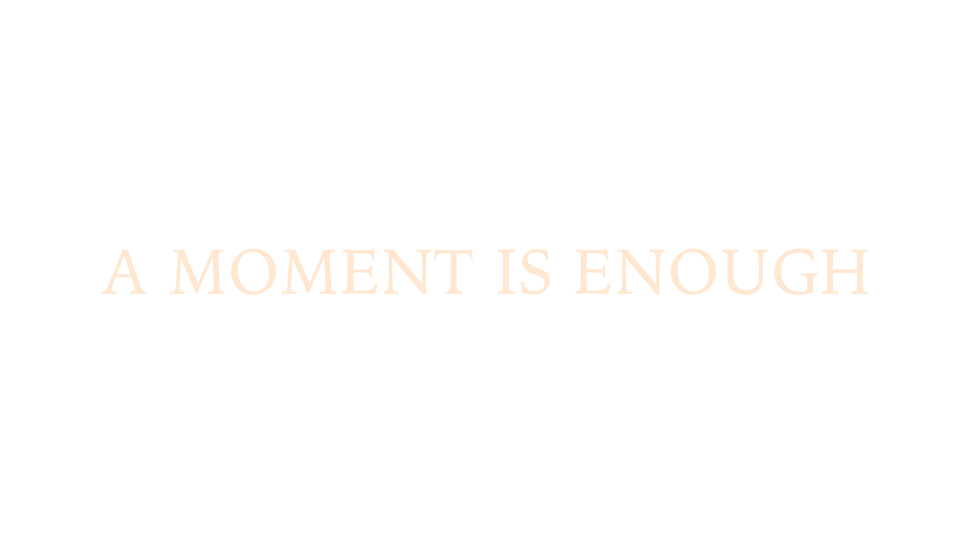 a_moment_is_enough_1920