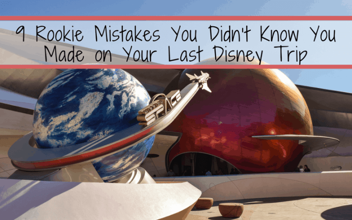 9 Walt Disney World Mistakes you didn't know you made on your last Disney trip, so you can have a fantastic Disney Vacation the next time around. #disney #disneyvacation #vactionmistakes #lessonlearned #waltdisneyworld #disneyworld