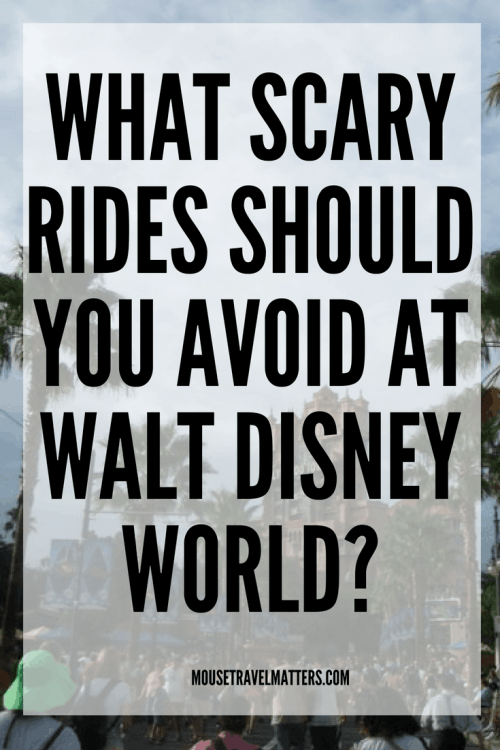 What Scary Rides Should You Avoid at Walt Disney World?