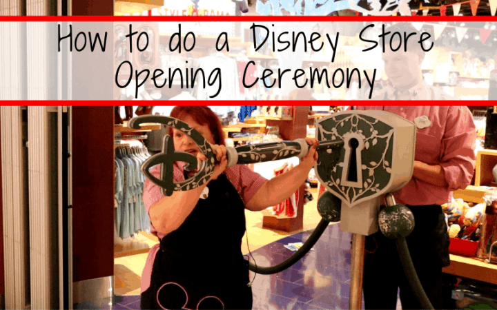 How to do a Disney Store Opening Ceremony