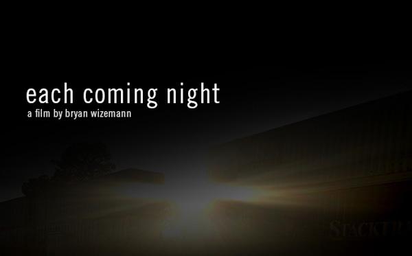 "Bryan Wizemann's ""Each Coming Night"""