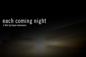 "Bryan Wizemann's ""Each Coming Night"""