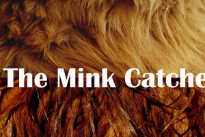 "Samantha Buck's ""The Mink Catcher"""