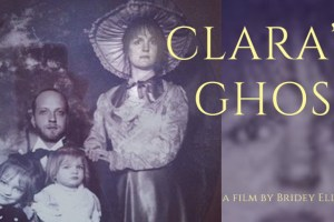 "Bridey Elliott's ""Clara's Ghost"""
