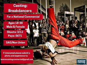 Break dancers needed. Open Call, now casting.