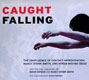 Caught Falling: The Confluence of Contact Improvisation, Nancy Stark Smith, and Other Moving Ideas