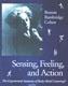 Sensing Feeling and Action Bonnie Bainbridge Cohen