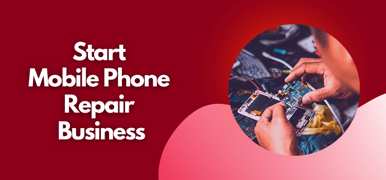 start mobile phone repair business
