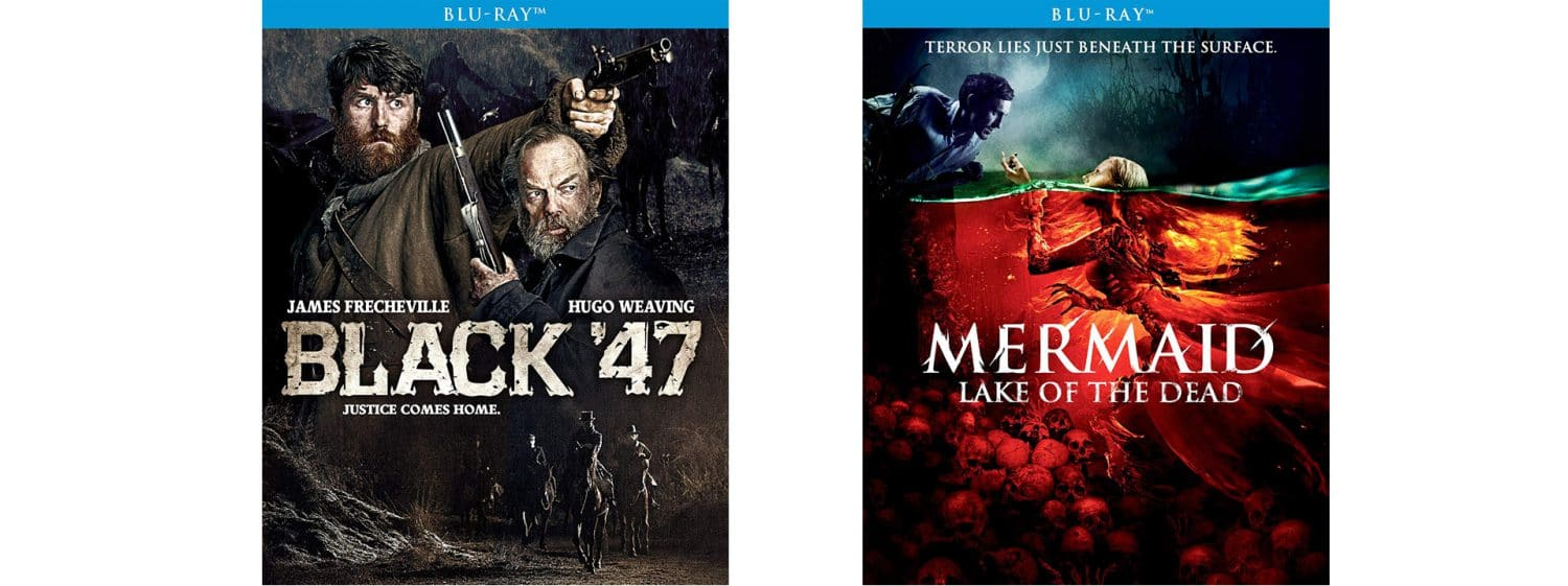 Black 47 and Mermaid: Lake of Dead are both hitting Blu-ray this week.