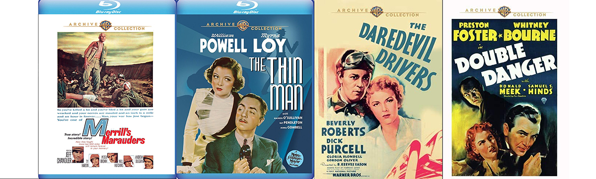 From Warner Archive comes The Thin Man, Merrill's Mauraders, Double Danger and Daredevil Drivers!