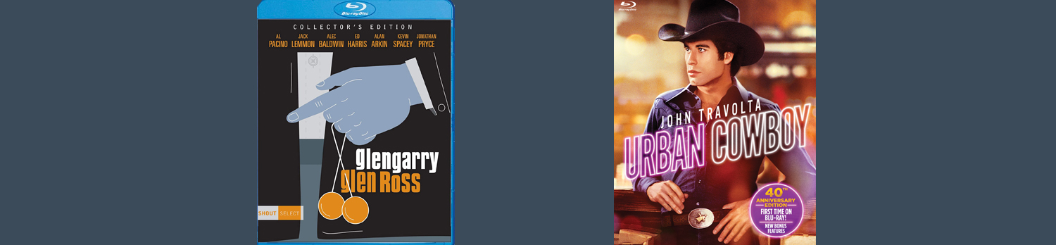 Glengarry Glen Ross and Urban Cowboy are both coming to Blu-ray this week.