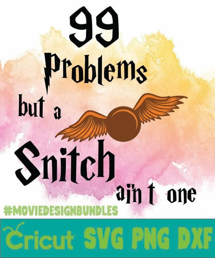 Snitch Svg : snitch, PROBLEMS, SNITCH, AIN'T, CLIPART, Movie, Design, Bundles