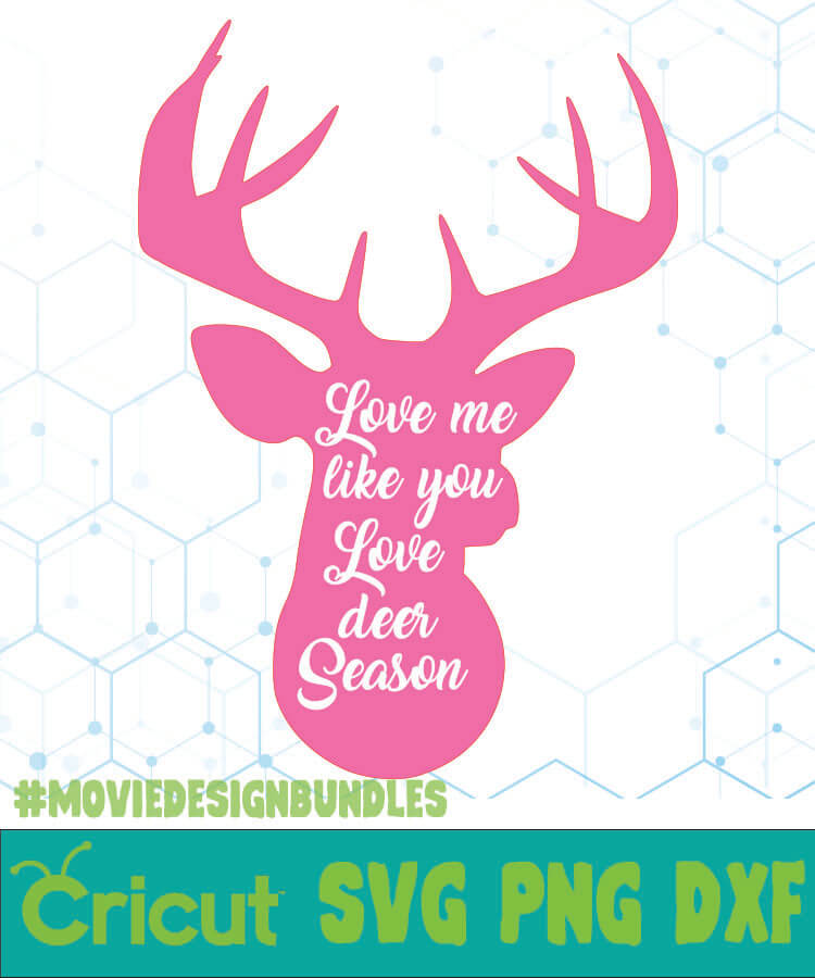 Download LOVE ME LIKE YOU LOVE DEER SEASON 2 QUOTES SVG, PNG, DXF ...