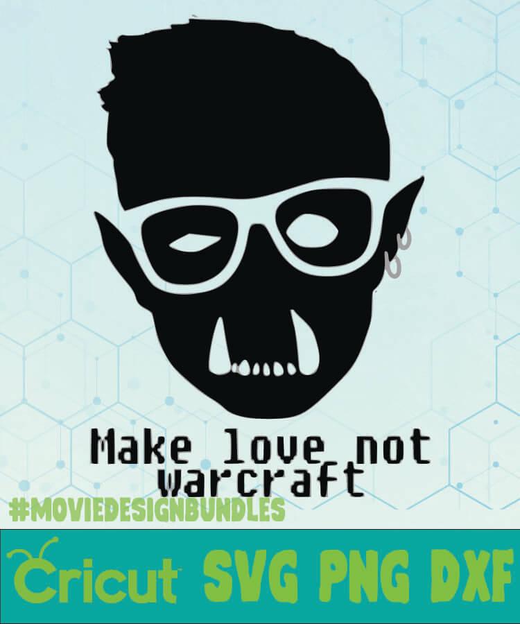Download MAKE LOVE NOT WARCRAFT GAMES SVG, PNG, DXF CRICUT - Movie ...