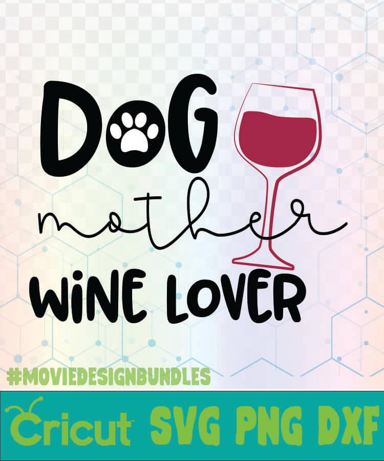 Download DOG MOTHER WINE LOVER MOM DOG LIFE 1 SVG LOGO SVG, PNG ...
