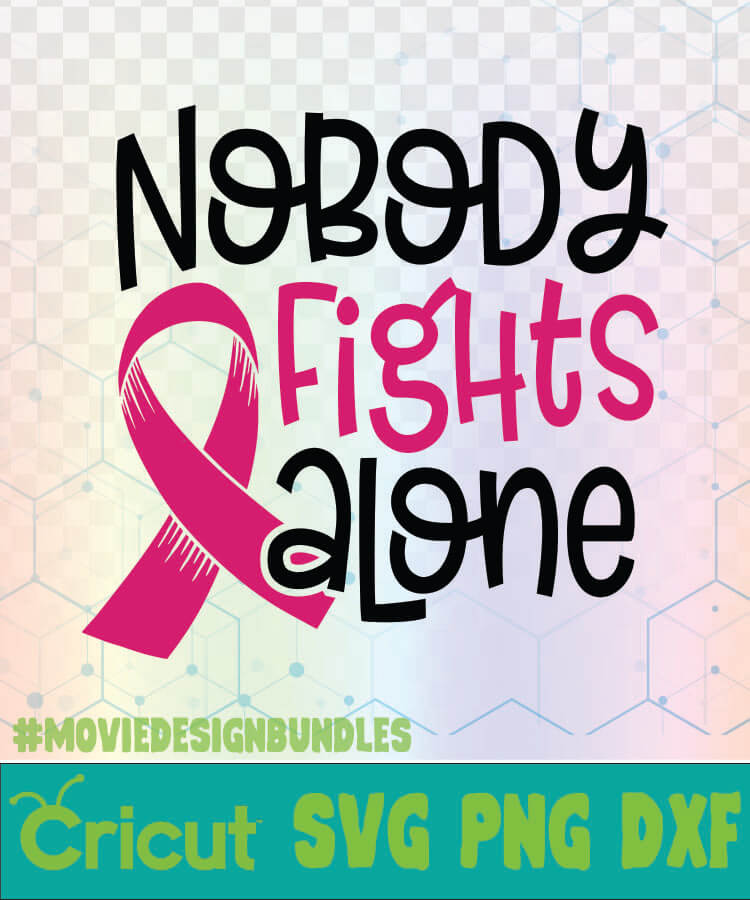 Breast Cancer Svg : breast, cancer, NOBODY, FIGHTS, ALONE, BREAST, CANCER, AWARENESS, QUOTES, Movie, Design, Bundles