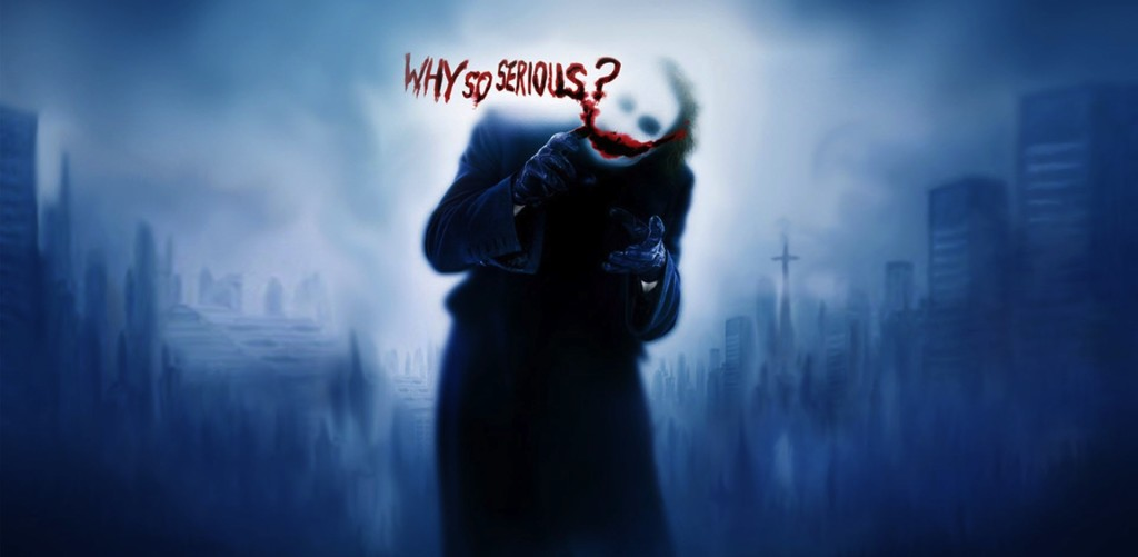 http://www.hdwallpapers.in/walls/joker_why_so_serious-wide.jpg