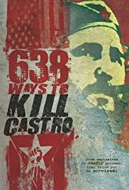 638 Ways to Kill Castro 2006 -720p-1080p-Download-Gdrive