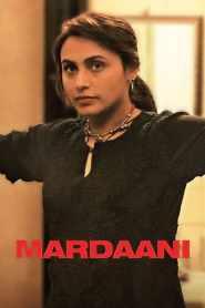 Mardaani 2014-720p-1080p-2160p-4K-Download-Gdrive-Watch Online