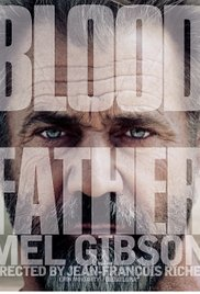 Mel Gibson Is Back And Kicking Some Serious Ass In First Trailer For Upcoming Action Movie BLOOD FATHER