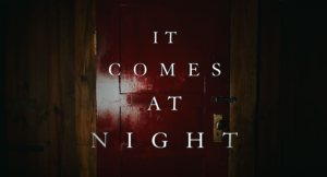 New Trailer For Psychological Horror IT COMES AT NIGHT