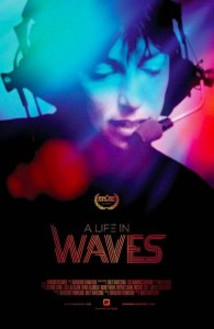 A LIFE IN WAVES: Review For SXSW Praised Electro Music Doc