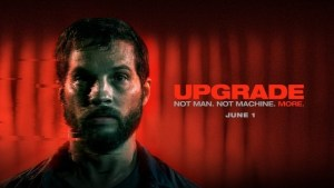 Check Out The Trailer For Ultra-Violent Sci-Fi UPGRADE