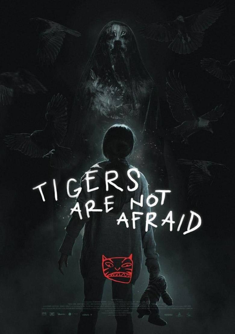 Tigers Are Not Afraid 2017