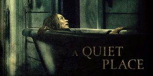 Some Plot Details For A QUIET PLACE 2 Revealed